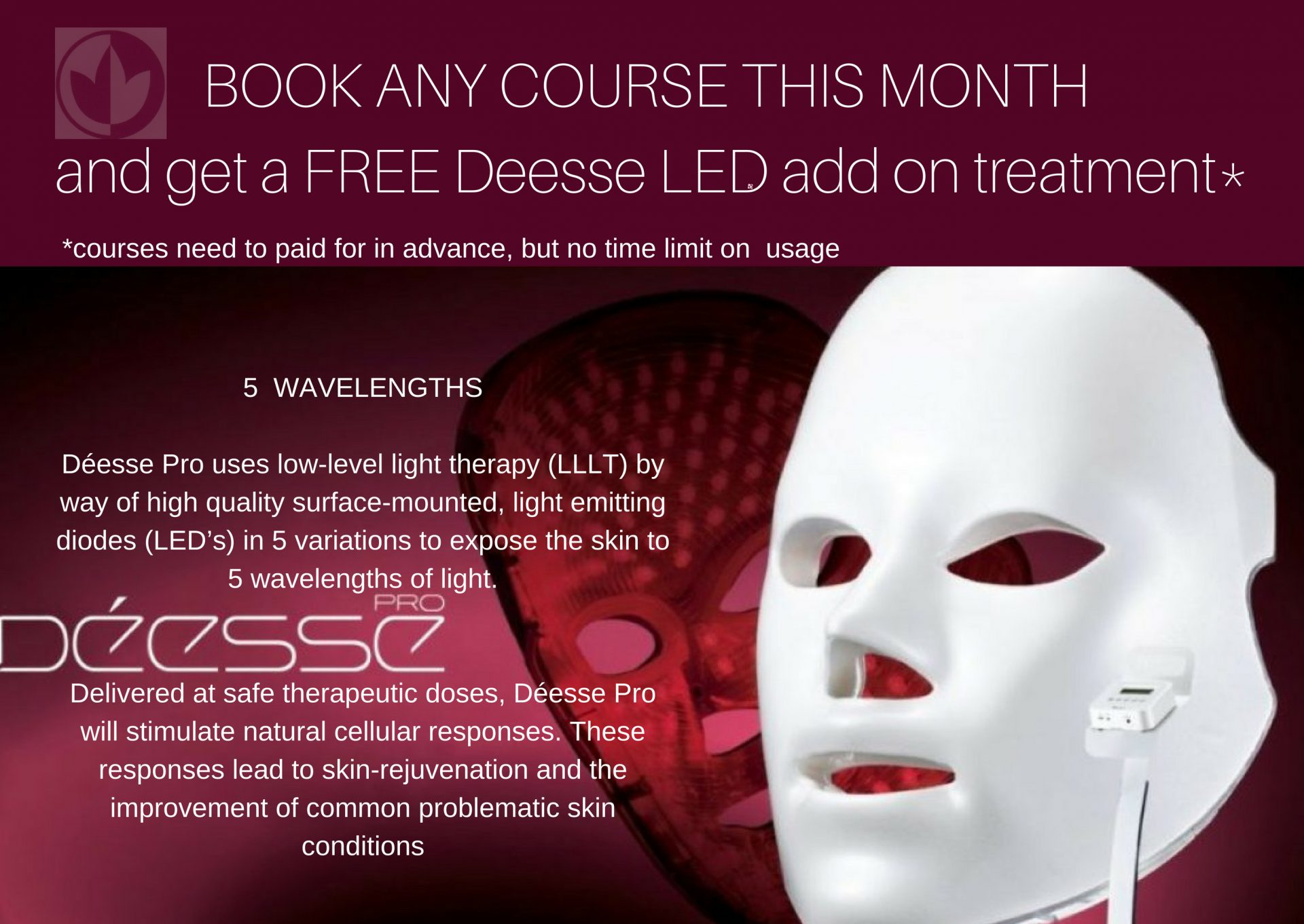 Free Deesse LED treatment with every course booking